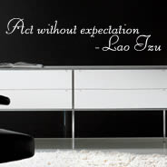 Act Without Expectation quote decals