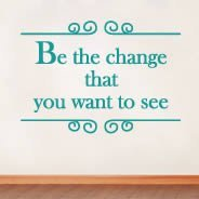 Be The Change wall quotes