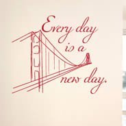 Every Day Is A New Day wall sticker