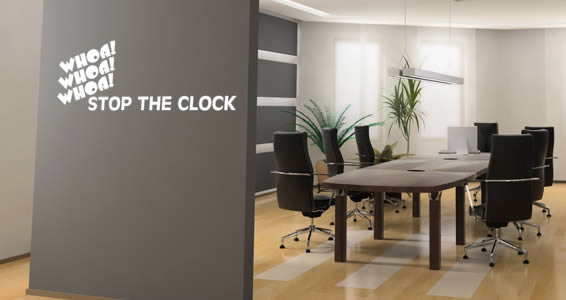 Wall Quote Stop the Clock decal